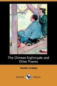 The Chinese Nightingale and Other Poems (Dodo Press)