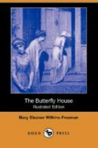 The Butterfly House (Illustrated Edition) (Dodo Press)