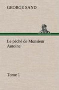 Le péché de Monsieur Antoine, Tome 1