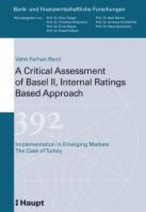 A Critical Assessment of Basel II, Internal Rating Based Approac