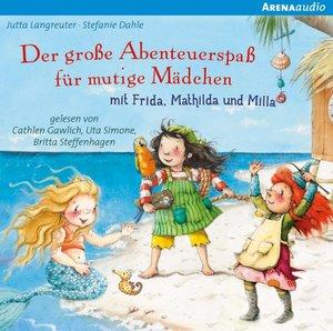 Der große Abenteuerspaß für mutige Mädchen mit Frida, Matilda un