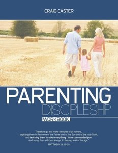 Parenting Discipleship Workbook