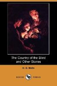 The Country of the Blind and Other Stories (Dodo Press)