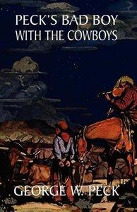 Peck's Bad Boy Among the Cowboys