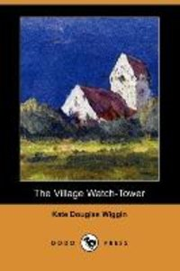 The Village Watch-Tower (Dodo Press)