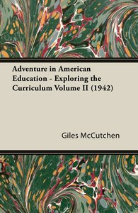 Adventure in American Education - Exploring the Curriculum Volum