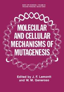 Molecular and Cellular Mechanisms of Mutagenesis