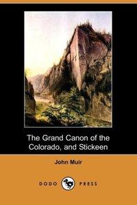 The Grand Canon of the Colorado, and Stickeen (Dodo Press)