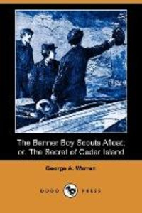 The Banner Boy Scouts Afloat; Or, the Secret of Cedar Island (Do