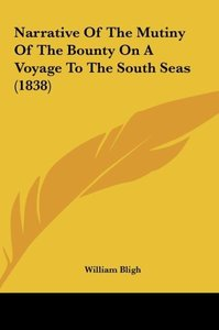 Narrative Of The Mutiny Of The Bounty On A Voyage To The South S