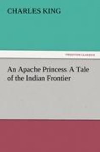 An Apache Princess A Tale of the Indian Frontier