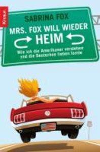 Mrs. Fox will wieder heim
