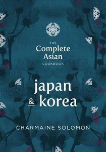 Complete Asian Cookbook Series: Japan & Korea