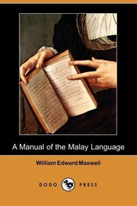 A Manual of the Malay Language (Dodo Press)