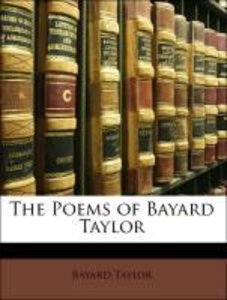 The Poems of Bayard Taylor