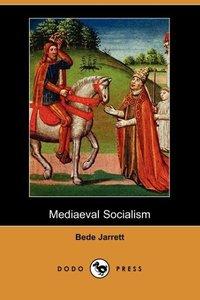 MEDIAEVAL SOCIALISM (DODO PRES