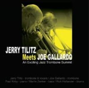 Jerry Tilitz Meets Joe Gallardo: An Exciting Jazz