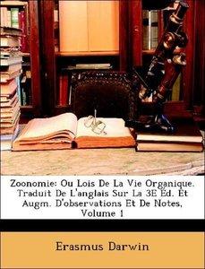 Zoonomie: Ou Lois De La Vie Organique. Traduit De L'anglais Sur