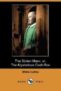 The Stolen Mask; Or, the Mysterious Cash-Box (Dodo Press)