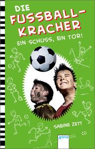 Die Fußballkracher 03. Ein Schuss, ein Tor!