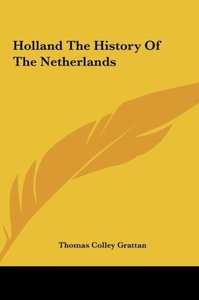 Holland The History Of The Netherlands