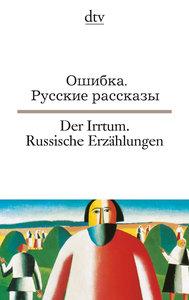 Der Irrtum. Russische Erzählungen