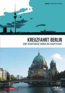 Kreuzfahrt Berlin-Eine Schiffsreise durch die Hauptstadt
