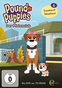 "Pound Puppies - Der Pfotenclub 06 ""Traumberuf:Polizeihund"""
