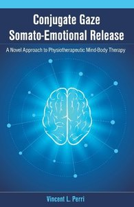 Conjugate Gaze Somato-Emotional Release A Novel Approach to Phys