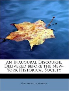 An Inaugural Discourse, Delivered before the New-York Historical