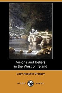 Visions and Beliefs in the West of Ireland (Dodo Press)