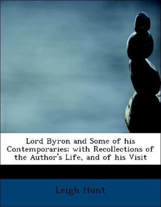 Lord Byron and Some of his Contemporaries; with Recollections of