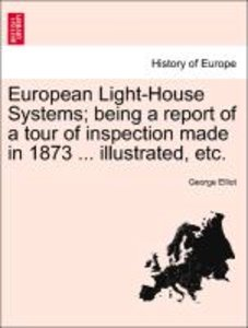 European Light-House Systems; being a report of a tour of inspec