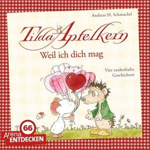 Tilda Apfelkern. Weil ich dich mag!