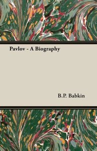 Pavlov - A Biography
