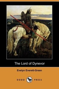 The Lord of Dynevor (Dodo Press)