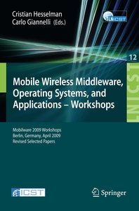 Mobile Wireless Middleware, Operating Systems and Applications -