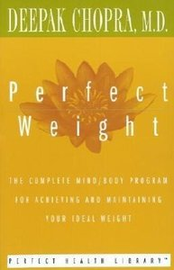 Perfect Weight: The Complete Mind/Body Program for Achieving and