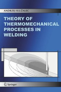 Theory of Thermomechanical Processes in Welding