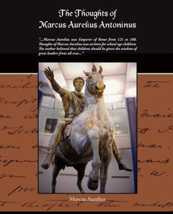 The Thoughts Of Marcus Aurelius Antoninus