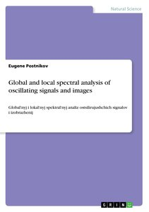Global and local spectral analysis of oscillating signals and im