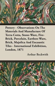 Pottery - Observations On The Materials And Manufacture Of Terra