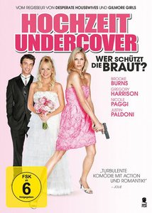 Hochzeit Undercover - Wer schützt die Braut?