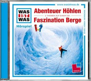 Was ist was Hörspiel-CD: Abenteuer Höhlen/ Faszination Berge