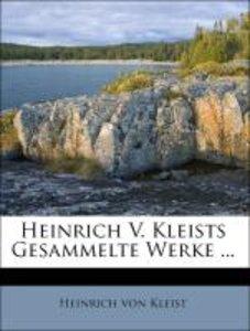 Heinrich V. Kleists Gesammelte Werke ...