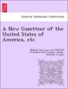 A New Gazetteer of the United States of America, etc.