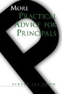 More Practical Advice for Principals
