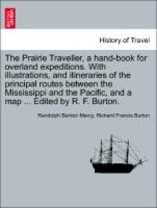 The Prairie Traveller, a hand-book for overland expeditions. Wit
