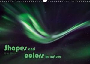 Shapes and colors in nature (Wall Calendar 2015 DIN A3 Landscape
