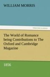 The World of Romance being Contributions to The Oxford and Cambr